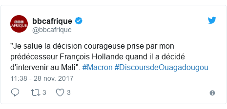 """Twitter publication par @bbcafrique: """"Je salue la décision courageuse prise par mon prédécesseur François Hollande quand il a décidé d'intervenir au Mali"""". #Macron #DiscoursdeOuagadougou"""