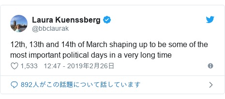 Twitter post by @bbclaurak: 12th, 13th and 14th of March shaping up to be some of the most important political days in a very long time