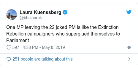 Twitter post by @bbclaurak: One MP leaving the 22 joked PM is like the Extinction Rebellion campaigners who superglued themselves to Parliament