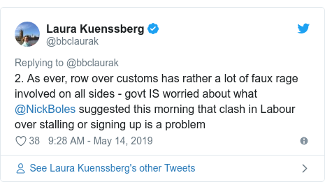 Twitter post by @bbclaurak: 2. As ever, row over customs has rather a lot of faux rage involved on all sides - govt IS worried about what @NickBoles suggested this morning that clash in Labour over stalling or signing up is a problem