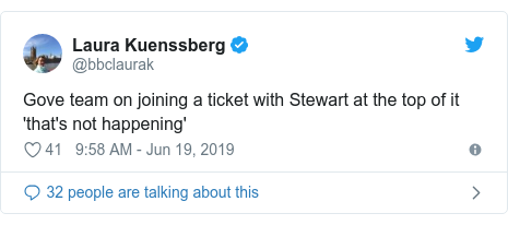 Twitter post by @bbclaurak: Gove team on joining a ticket with Stewart at the top of it 'that's not happening'