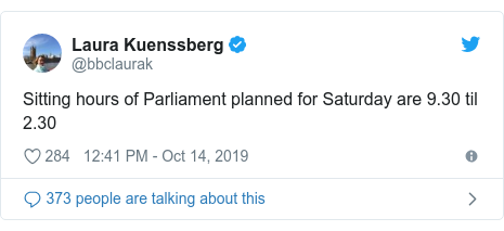 Twitter post by @bbclaurak: Sitting hours of Parliament planned for Saturday are 9.30 til 2.30
