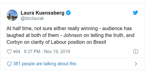 Twitter post by @bbclaurak: At half time, not sure either really winning - audience has laughed at both of them - Johnson on telling the truth, and Corbyn on clarity of Labour position on Brexit