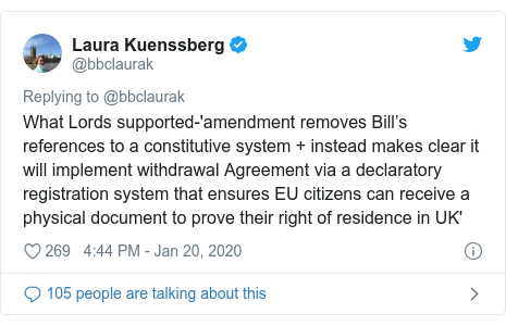 Twitter post by @bbclaurak: What Lords supported-'amendment removes Bill's references to a constitutive system + instead makes clear it will implement withdrawal Agreement via a declaratory registration system that ensures EU citizens can receive a physical document to prove their right of residence in UK'