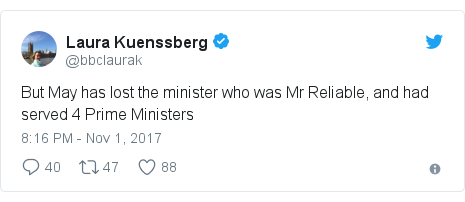 Twitter post by @bbclaurak: But May has lost the minister who was Mr Reliable, and had served 4 Prime Ministers