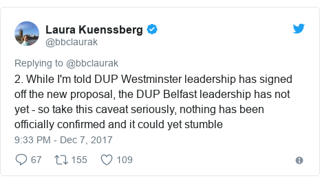 Twitter post by @bbclaurak: 2. While I'm told DUP Westminster leadership has signed off the new proposal, the DUP Belfast leadership has not yet - so take this caveat seriously, nothing has been officially confirmed and it could yet stumble