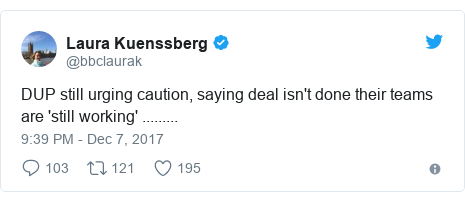 Twitter post by @bbclaurak: DUP still urging caution, saying deal isn't done their teams are 'still working' .........