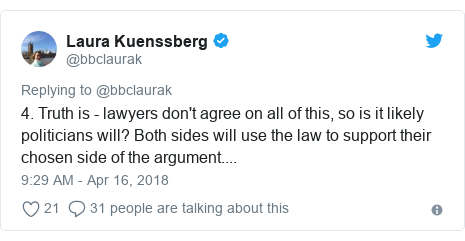 Twitter post by @bbclaurak: 4. Truth is - lawyers don't agree on all of this, so is it likely politicians will? Both sides will use the law to support their chosen side of the argument....