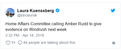 Twitter post by @bbclaurak: Home Affairs Committee calling Amber Rudd to give evidence on Windrush next week