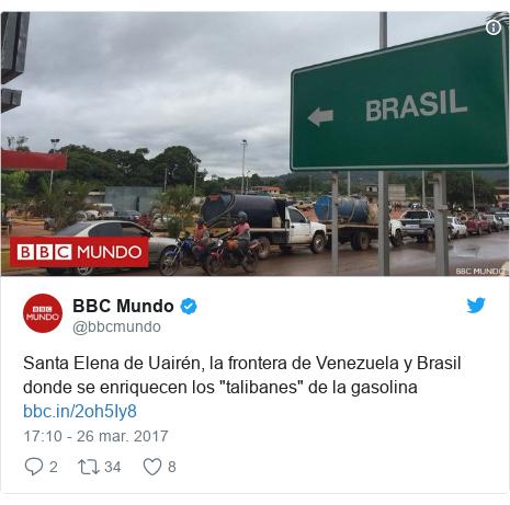"""Publicación de Twitter por @bbcmundo: Santa Elena de Uairén, la frontera de Venezuela y Brasil donde se enriquecen los """"talibanes"""" de la gasolina"""