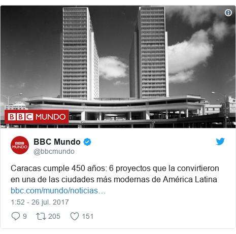 Publicación de Twitter por @bbcmundo: Caracas cumple 450 años  6 proyectos que la convirtieron en una de las ciudades más modernas de América Latina