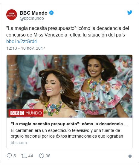 """Publicación de Twitter por @bbcmundo: """"La magia necesita presupuesto""""  cómo la decadencia del concurso de Miss Venezuela refleja la situación del país"""