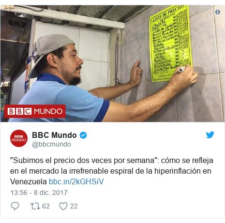 """Publicación de Twitter por @bbcmundo: """"Subimos el precio dos veces por semana""""  cómo se refleja en el mercado la irrefrenable espiral de la hiperinflación en Venezuela"""