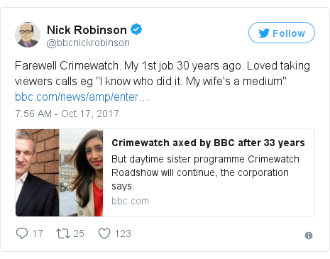 "Twitter post by @bbcnickrobinson: Farewell Crimewatch. My 1st job 30 years ago. Loved taking viewers calls eg ""I know who did it. My wife's a medium"""