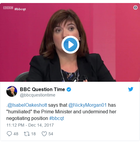 """Twitter post by @bbcquestiontime: .@IsabelOakeshott says that @NickyMorgan01 has """"humiliated"""" the Prime Minister and undermined her negotiating position #bbcqt"""