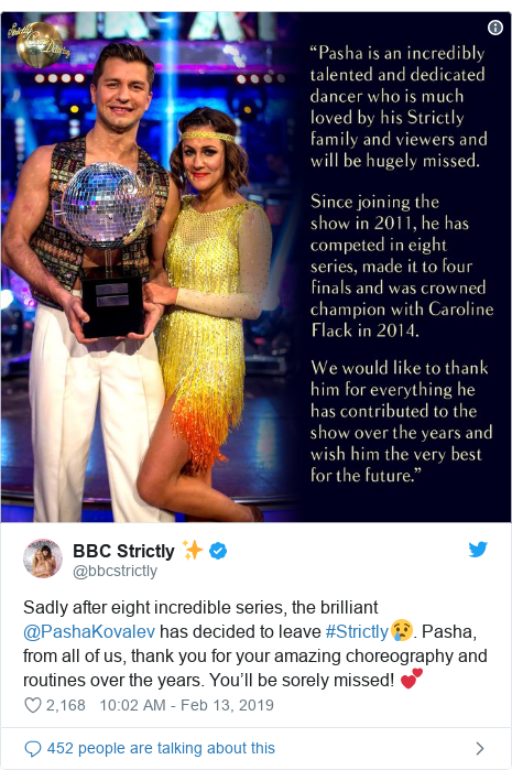Twitter post by @bbcstrictly: Sadly after eight incredible series, the brilliant @PashaKovalev has decided to leave #Strictly😢. Pasha, from all of us, thank you for your amazing choreography and routines over the years. You'll be sorely missed! 💕