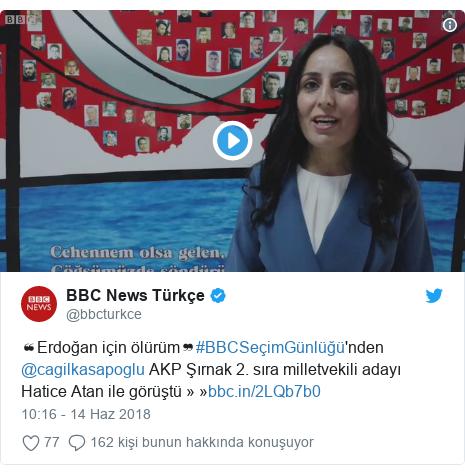 @bbcturkce tarafından yapılan Twitter paylaşımı: ❝Erdoğan için ölürüm❞#BBCSeçimGünlüğü'nden @cagilkasapoglu AKP Şırnak 2. sıra milletvekili adayı Hatice Atan ile görüştü » »