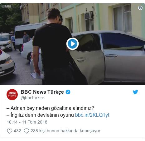@bbcturkce tarafından yapılan Twitter paylaşımı: – Adnan bey neden gözaltına alındınız? – İngiliz derin devletinin oyunu