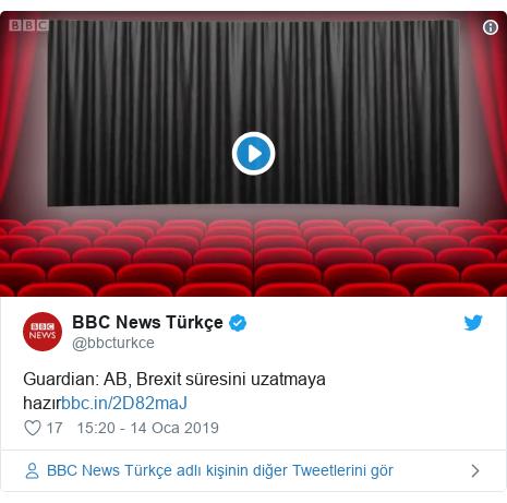 @bbcturkce tarafından yapılan Twitter paylaşımı: Guardian  AB, Brexit süresini uzatmaya hazır