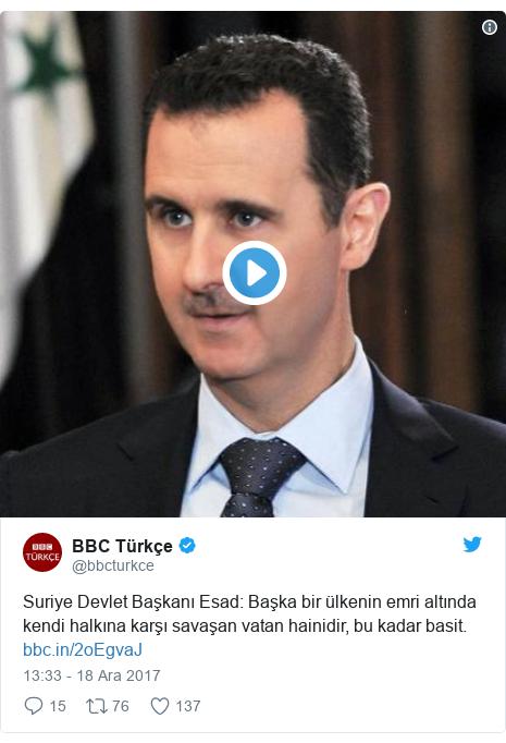 @bbcturkce tarafından yapılan Twitter paylaşımı: Suriye Devlet Başkanı Esad  Başka bir ülkenin emri altında kendi halkına karşı savaşan vatan hainidir, bu kadar basit.