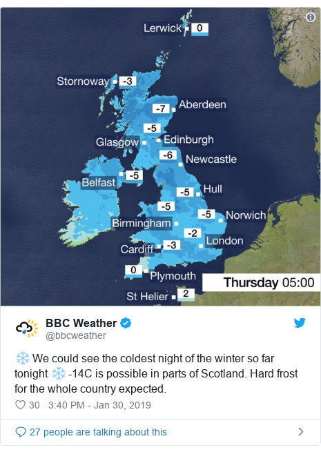 Twitter post by @bbcweather: ❄ We could see the coldest night of the winter so far tonight ❄ -14C is possible in parts of Scotland. Hard frost for the whole country expected.