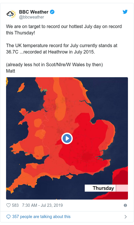 Twitter post by @bbcweather: We are on target to record our hottest July day on record this Thursday!The UK temperature record for July currently stands at 36.7C ...recorded at Heathrow in July 2015.(already less hot in Scot/NIre/W Wales by then)Matt