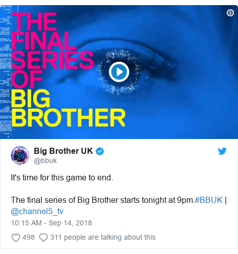 Twitter post by @bbuk: It's time for this game to end.The final series of Big Brother starts tonight at 9pm.#BBUK | @channel5_tv