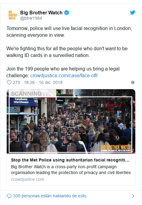 Publicación de Twitter por @bbw1984: Tomorrow, police will use live facial recognition in London, scanning everyone in view.We're fighting this for all the people who don't want to be walking ID cards in a surveilled nation.Join the 199 people who are helping us bring a legal challenge