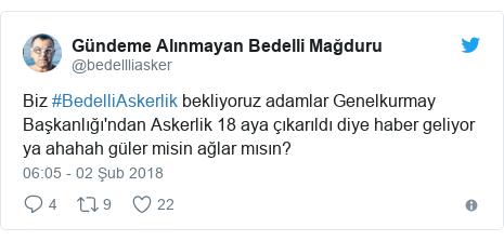 @bedellliasker tarafından yapılan Twitter paylaşımı: Biz #BedelliAskerlik bekliyoruz adamlar Genelkurmay Başkanlığı'ndan Askerlik 18 aya çıkarıldı diye haber geliyor ya ahahah güler misin ağlar mısın?