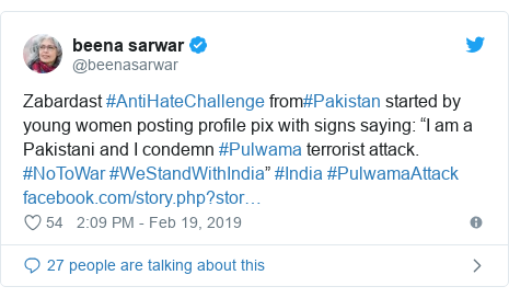 "Twitter post by @beenasarwar: Zabardast #AntiHateChallenge from#Pakistan started by young women posting profile pix with signs saying  ""I am a Pakistani and I condemn #Pulwama terrorist attack. #NoToWar #WeStandWithIndia"" #India #PulwamaAttack"