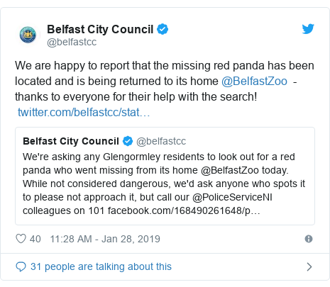 Twitter post by @belfastcc: We are happy to report that the missing red panda has been located and is being returned to its home @BelfastZoo  - thanks to everyone for their help with the search!