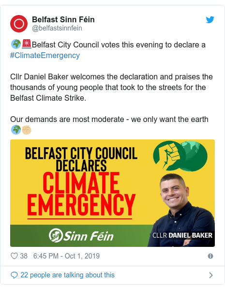 Twitter post by @belfastsinnfein: 🌍🚨Belfast City Council votes this evening to declare a #ClimateEmergency Cllr Daniel Baker welcomes the declaration and praises the thousands of young people that took to the streets for the Belfast Climate Strike.Our demands are most moderate - we only want the earth 🌍✊🏼