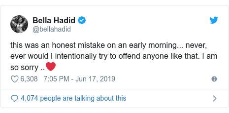 Twitter post by @bellahadid: this was an honest mistake on an early morning... never, ever would I intentionally try to offend anyone like that. I am so sorry ..❤️