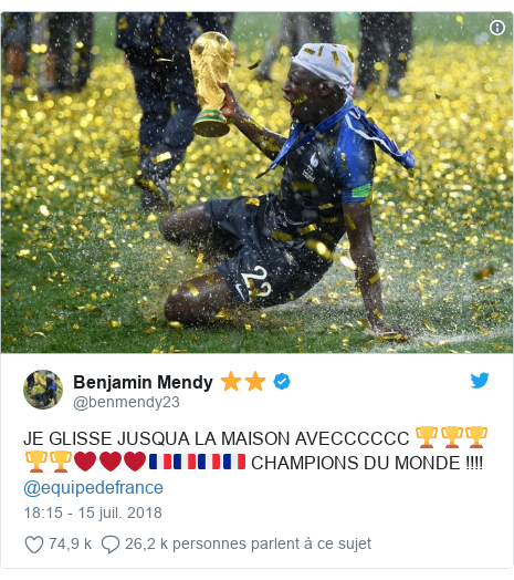 Twitter publication par @benmendy23: JE GLISSE JUSQUA LA MAISON AVECCCCCC 🏆🏆🏆🏆🏆❤️❤️❤️🇫🇷🇫🇷🇫🇷🇫🇷 CHAMPIONS DU MONDE !!!! @equipedefrance