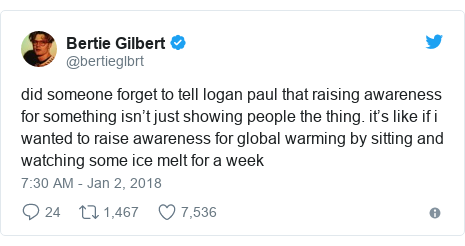 Twitter post by @bertieglbrt: did someone forget to tell logan paul that raising awareness for something isn't just showing people the thing. it's like if i wanted to raise awareness for global warming by sitting and watching some ice melt for a week
