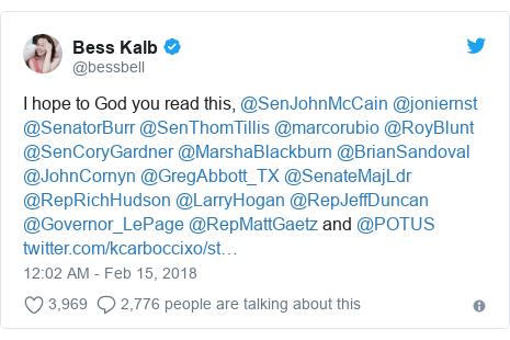 Twitter post by @bessbell: I hope to God you read this, @SenJohnMcCain @joniernst @SenatorBurr @SenThomTillis @marcorubio @RoyBlunt @SenCoryGardner @MarshaBlackburn @BrianSandoval @JohnCornyn @GregAbbott_TX @SenateMajLdr @RepRichHudson @LarryHogan @RepJeffDuncan @Governor_LePage @RepMattGaetz and @POTUS