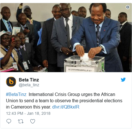 Twitter post by @beta_tinz: #BetaTinz  International Crisis Group urges the African Union to send a team to observe the presidential elections in Cameroon this year.