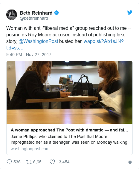 """Twitter post by @bethreinhard: Woman with anti-""""liberal media"""" group reached out to me -- posing as Roy Moore accuser. Instead of publishing fake story, @WashingtonPost busted her."""