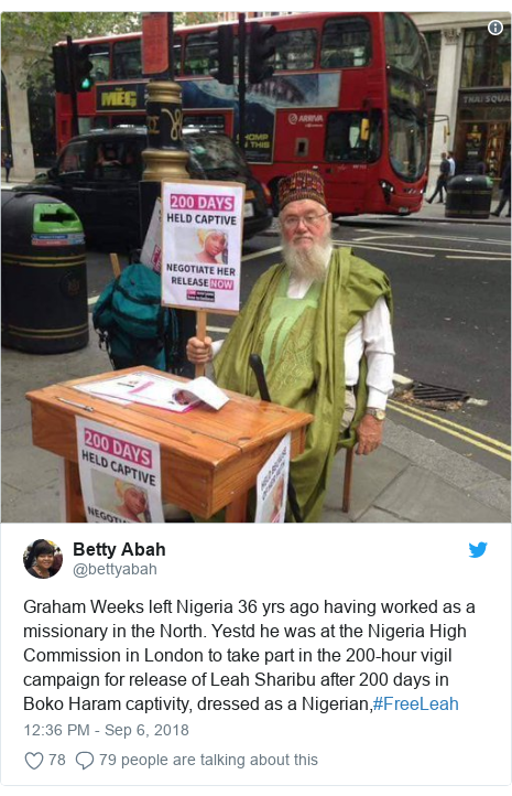 Twitter post by @bettyabah: Graham Weeks left Nigeria 36 yrs ago having worked as a missionary in the North. Yestd he was at the Nigeria High Commission in London to take part in the 200-hour vigil campaign for release of Leah Sharibu after 200 days in Boko Haram captivity, dressed as a Nigerian,#FreeLeah