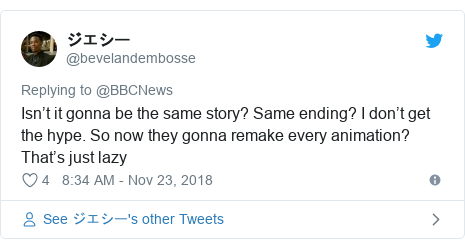 Twitter post by @bevelandembosse: Isn't it gonna be the same story? Same ending? I don't get the hype. So now they gonna remake every animation? That's just lazy