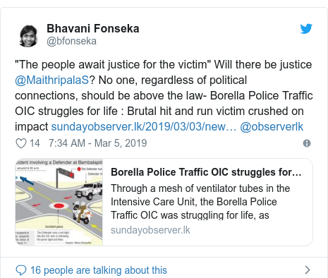 """Twitter හි @bfonseka කළ පළකිරීම: """"The people await justice for the victim"""" Will there be justice @MaithripalaS? No one, regardless of political connections, should be above the law- Borella Police Traffic OIC struggles for life   Brutal hit and run victim crushed on impact  @observerlk"""