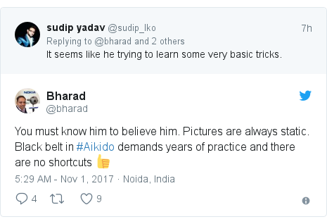 Twitter post by @bharad: You must know him to believe him.  Pictures are always static. Black belt in #Aikido demands years of practice and there are no shortcuts 👍