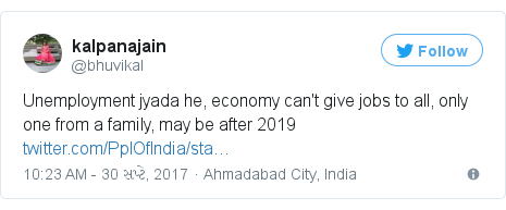 Twitter post by @bhuvikal: Unemployment jyada he, economy can't give jobs to all, only one from a family, may be after 2019