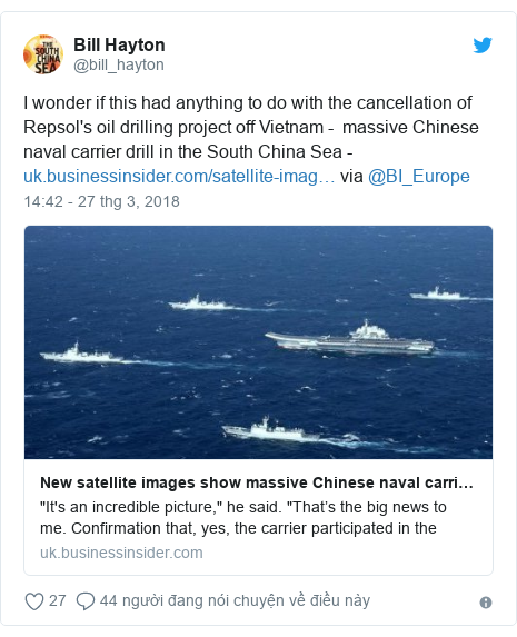 Twitter bởi @bill_hayton: I wonder if this had anything to do with the cancellation of Repsol's oil drilling project off Vietnam -  massive Chinese naval carrier drill in the South China Sea -  via @BI_Europe