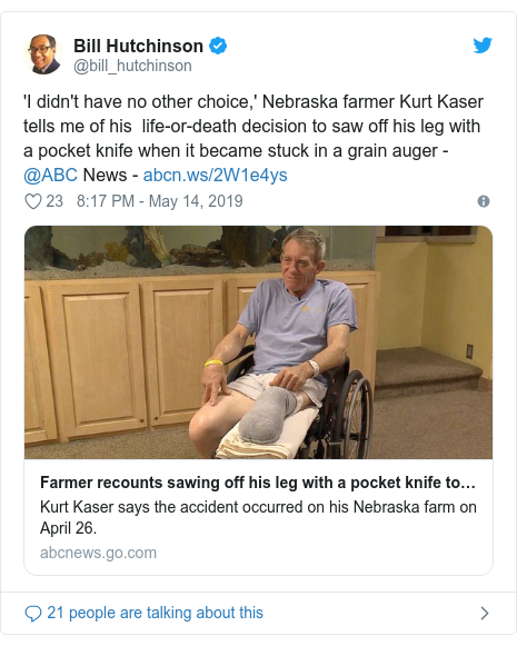 Twitter waxaa daabacay @bill_hutchinson: 'I didn't have no other choice,' Nebraska farmer Kurt Kaser tells me of his  life-or-death decision to saw off his leg with a pocket knife when it became stuck in a grain auger - @ABC News -