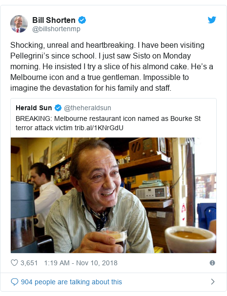 Twitter post by @billshortenmp: Shocking, unreal and heartbreaking. I have been visiting Pellegrini's since school. I just saw Sisto on Monday morning. He insisted I try a slice of his almond cake. He's a Melbourne icon and a true gentleman. Impossible to imagine the devastation for his family and staff.