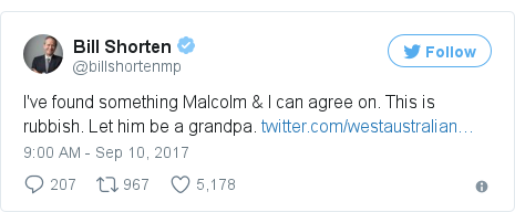 Twitter post by @billshortenmp: I've found something Malcolm & I can agree on. This is rubbish. Let him be a grandpa. https //t.co/gzF7plgBdw