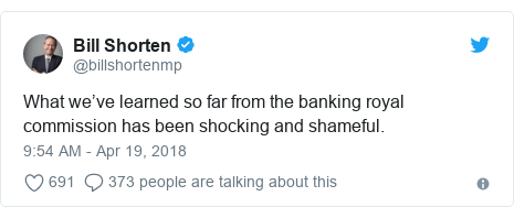 Twitter post by @billshortenmp: What we've learned so far from the banking royal commission has been shocking and shameful.