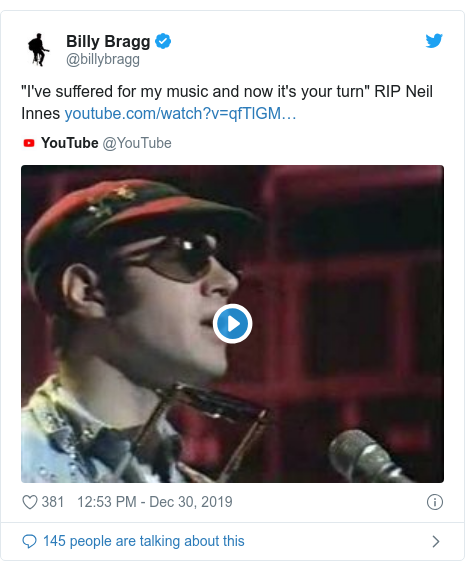 """Twitter post by @billybragg: """"I've suffered for my music and now it's your turn"""" RIP Neil Innes"""