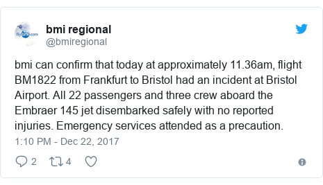 Twitter post by @bmiregional: bmi can confirm that today at approximately 11.36am, flight BM1822 from Frankfurt to Bristol had an incident at Bristol Airport.  All 22 passengers and three crew aboard the Embraer 145 jet disembarked safely with no reported injuries. Emergency services attended as a precaution.